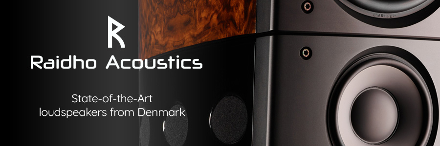 Raidho - State-of-the-Art loudspeakers from Denmark